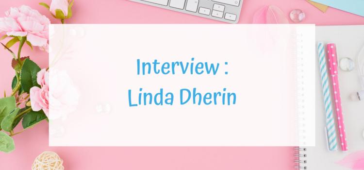Interview : Linda Dherin